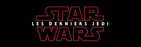 Premier trailer pour STAR WARS : LES DERNIERS JEDI