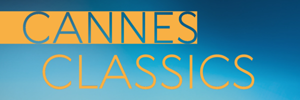 Cannes 2018 : le programme de Cannes Classics